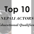 Top 10 Educated Actors in Nepal